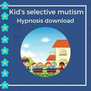 hypnosis download for kids selective mutism